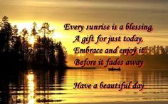 Today's Inspiration: Each day is filled with hundreds of blessings, starting with the sunrise. Zen Quotes, Quotes And Notes, Happy Quotes, Quotes To Live By, Inspirational Quotes, Inspirational Calendar, Motivational, Sunrise Quotes, Clairvoyant Readings