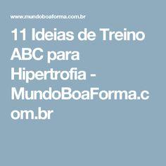 11 Ideias de Treino ABC para Hipertrofia - MundoBoaForma.com.br