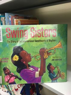 Swing Sisters: The story of the international sweethearts of rhythm (no link, just picture) Dance Books, Music Books, Music Lesson Plans, Music Lessons, Music Maniac, Middle School Music, Elementary Music, Elementary Education, Reading Music