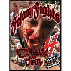 Felony Fights 4: Down and Dirty