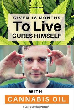 Given 18 Months To Live, Cures Himself With Cannabis Oil via @dailyhealthpost