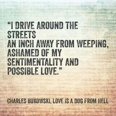 Charles Bukowski. Love is a Dog From Hell