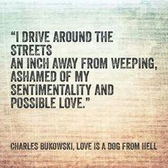 Charles Bukowski Love Is A Dog From Hell Charles Bukowski