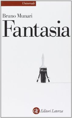 Fantasia. Invenzione, creatività e immaginazione nelle comunicazioni visive