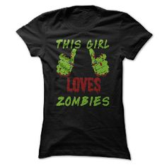 t-shirt This Girl Loves Zombies T Shirt
