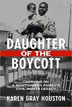 Amazon ❤   Daughter of the Boycott: Carrying On a Montgomery Family's Civil Rights Legacy