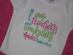 I am fearfully and wonderfully made Baby by SassyJunebugDesigns