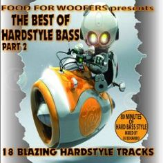 Food For Woofers presents The Best of Hardstyle Bass Part 2