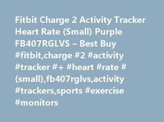 Fitbit Charge 2 Activity Tracker Heart Rate (Small) Purple FB407RGLVS – Best Buy #fitbit,charge #2 #activity #tracker #+ #heart #rate #(small),fb407rglvs,activity #trackers,sports #exercise #monitors http://maryland.remmont.com/fitbit-charge-2-activity-tracker-heart-rate-small-purple-fb407rglvs-best-buy-fitbitcharge-2-activity-tracker-heart-rate-smallfb407rglvsactivity-trackerssports-exercise-monitors/  # Products Appliances TV Home Theater Computers Tablets Cameras Camcorders Cell Phones…
