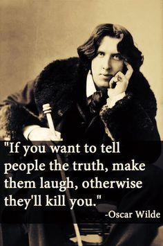 Oscar Wilde is me. I am Oscar Wilde. Truth Quotes, Quotable Quotes, Wisdom Quotes, Words Quotes, Wise Words, Quotes To Live By, Me Quotes, Funny Quotes, Sayings