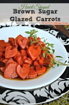MENU IDEA for Valentines day.... Brown Sugar Glazed Carrots, Heart shapped carrots, How FUN would these be for Valentines Day.  Veggies and sides