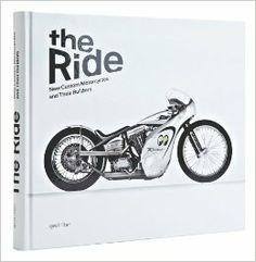 The Ride: New Custom Motorcycles and their Builders: Chris Hunter, R. Klanten: 9783899554915: Amazon.com: Books