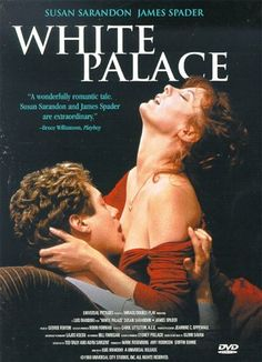 White Palace. Susan Sarandon, James Spader ... hot and romantic