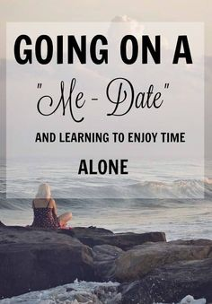 Going on a 'Me-Date' and learning to enjoy time alone