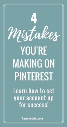 Here are 4 common mistakes people make with their Pinterest account. Learn how you can avoid these mistakes and set your Pinterest account up for success; generating traffic and leads for your business. via @angiegensler