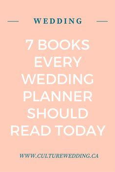 7 Books Every wedding planner should read. More on the blog: http://www.culturewedding.ca/7-books-every-wedding-planner-should-read/ #weddingplanner #culturechic