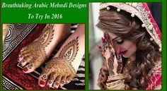 Breathtaking Arabic Mehndi Designs To Try In 2016