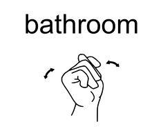 sign language for bathroom so kids don't interrupt teaching.