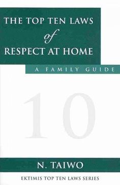 The Top Ten Laws of Respect at Home: A Family Guide