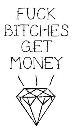 F*** B****** GET MONEY