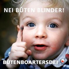 NEI BÛTEN BLINDER! It is hjoed bûtenboartersdei. Wêrmei boartesto eartiids?