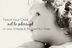 How to Stop Children Interrupting in one Simple Step - An Everyday Story