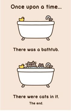 Once a upon a time . Two cats named Pusheen and Stormy . HATES THE BATHTUB .they only hate it because they know it's bedtime soon. Pusheen Love, Pusheen Cat, Nyan Cat, Pusheen Stuff, Chibi Anime, F2 Savannah Cat, Gif Animé, Cat Names, Cat Life
