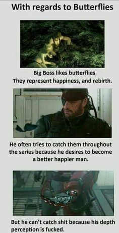 Have you ever thought about this? Big Boss and Butterflies  Metal Gear Solid