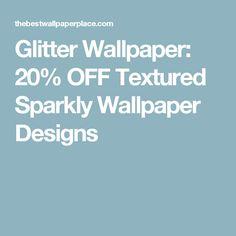 Glitter Wallpaper: 20% OFF Textured Sparkly Wallpaper Designs