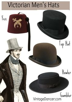 Victorian mens hat. Top hat, Bowler (or Derby), Gambler and fez. Some of the most common styles of men's hats. VintageDancer.com/Victorian