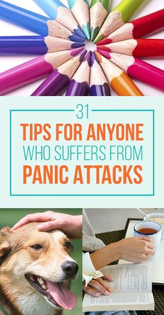 31 Ways To Keep Panic Attacks From Ruining Your Life