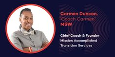 Linium Recruiting Influencers: Meet Carmen Duncan, CEO and Founder of Mission Accomplished Transition Services, Inc. #LiniumRecruitingInfluencers #SearchSmart