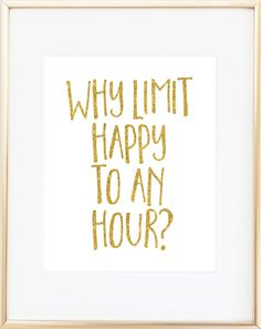 Why limit happy to an hour? Each print is professionally printed on bright white 67 lb. high-quality archival acid-free specialty paper with archival inks and a super-crisp resolution. Please note tha