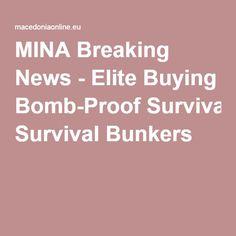 MINA Breaking News - Elite Buying Bomb-Proof Survival Bunkers