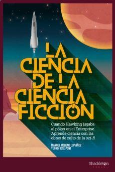 EDUBIB catálogo › Detalles para: La ciencia de la ciencia ficción : cuando Hawking jugaba al póker en el Enterprise : aprende ciencia con las obras de culto de la sci-fi Manuel Moreno Lupiáñez