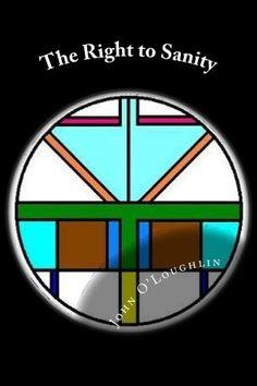 The Right to Sanity von John O'Loughlin http://www.amazon.de/dp/1502749629/ref=cm_sw_r_pi_dp_93Knub1Z5GE1H