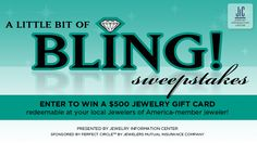 "Enter to win ""A Little Bit of Bling"" from Jewelry Information Center and you could win a $500 jewelry gift card redeemable at the Jewelers of America-member jeweler of your choice."