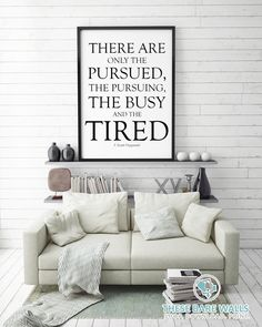 F. Scott Fitzgerald - There Are Only The Pursued, The Pursuing, The Busy and The Tired Printable Wall Art - These Bare Walls | Famous Quotes | The Great Gatsby Quotes |