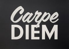 Seize the... Carpe