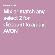 Mix or match any select 2 for discount to apply | AVON