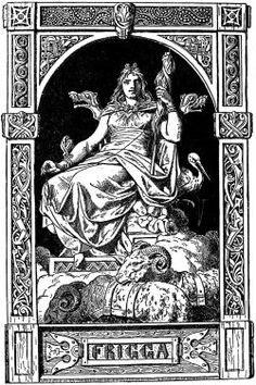 """Frigg is a major goddess in Norse paganism, a subset of Germanic paganism. She is said to be the wife of Odin, and is the """"foremost among the goddesses"""" and the queen of Asgard. Frigg appears primarily in Norse mythological stories as a wife and a mother. She is also described as having the power of prophecy yet she does not reveal what she knows. Frigg is described as the only one other than Odin who is permitted to sit on his high seat Hlidskjalf and look out over the universe."""
