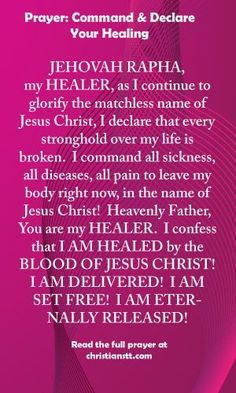 Prayers for Healing - Powerful Healing Prayers Prayer: Command and Declare Your Healing Healing Verses, Prayers For Healing, Prayer Scriptures, Bible Prayers, Faith Prayer, God Prayer, Prayer Quotes, Power Of Prayer, Healing Prayer