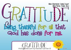 Character Quality: Gratitude  Living lives of thankfulness and practicing gratitude changes our personal lives and our families for the bett...