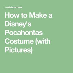 How to Make a Disney's Pocahontas Costume (with Pictures)