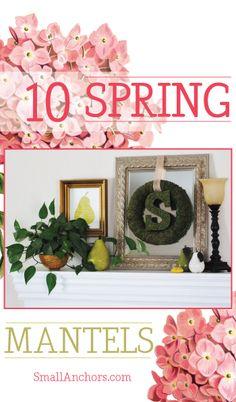 10 inspiring Spring Mantels