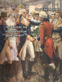 """20 George Washington Memes That Make The First President Look Like A Bumbling Fool - Funny memes that """"GET IT"""" and want you to too. Get the latest funniest memes and keep up what is going on in the meme-o-sphere. Funny Shit, The Funny, Funny Memes, Funny Stuff, Funny Things, 9gag Funny, Memes Humor, Random Stuff, Funny Quotes"""