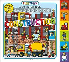 Playtown: Construction: A-Lift-the-Flap-Book: Roger Priddy: 9780312519124: Amazon.com: Books