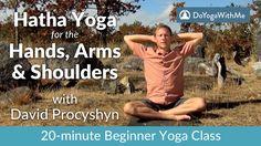Yoga with David Procyshyn: Hatha Yoga for the Hands, Arms and Shoulders Yoga Philosophy, Workout Music, Bikram Yoga, Yoga Videos, Yoga For Beginners, How To Do Yoga, Yoga Meditation, Asana, David