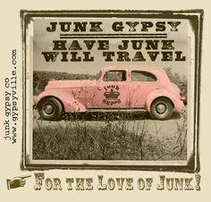 have junk. WiLL traVEL. {junk gypsy co}