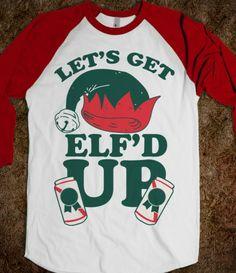 Let's Get Elf'd Up